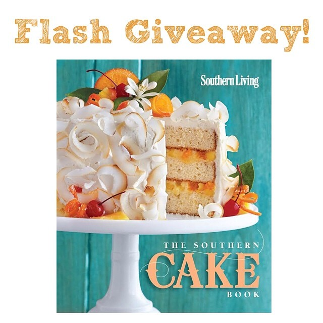 24 HR FLASH GIVEAWAY!  Comment to win a copy of Southen Living's new The Southern Cake Book!  Ends at midnight CDT 7/24.