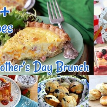 25+ Brunch Recipes to Help You Celebrate Mom!