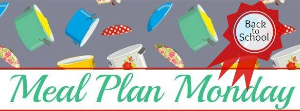 Meal Plan Monday 25 – Back to School Edition