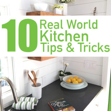 10 Real World Kitchen Tips and Tricks